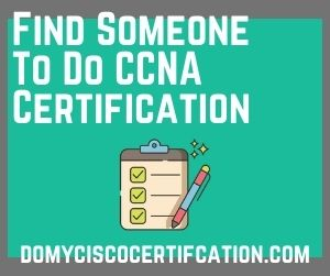 Find Someone To Do CCNA Certification