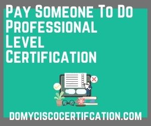 Pay Someone To Do Professional Level Certification